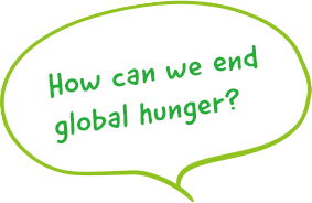 How can we end global hunger?